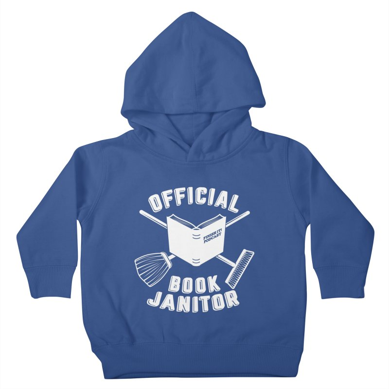 Official Book Janitor (White) Kids Toddler Pullover Hoody by Finish It! Podcast Merchzone