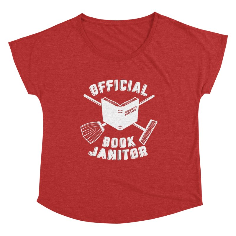 Official Book Janitor (White) Women's Dolman Scoop Neck by Finish It! Podcast Merchzone