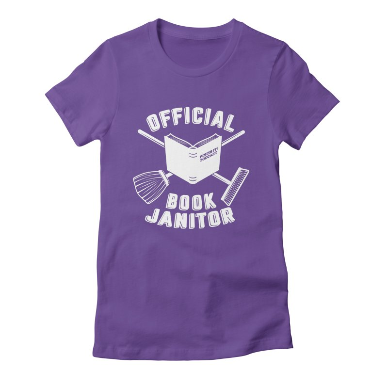 Official Book Janitor (White) Women's Fitted T-Shirt by Finish It! Podcast Merchzone