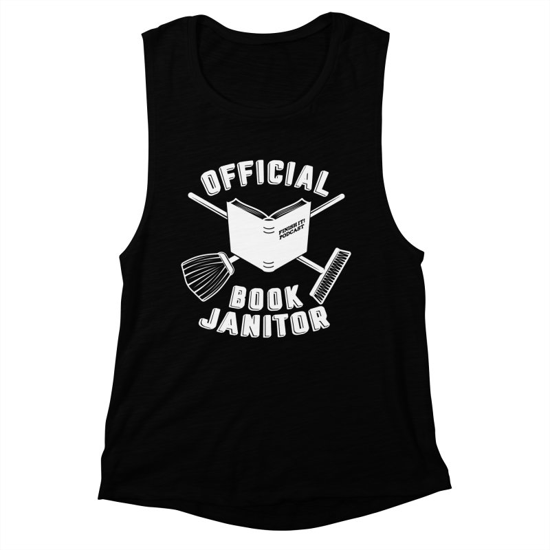 Official Book Janitor (White) Women's Muscle Tank by Finish It! Podcast Merchzone