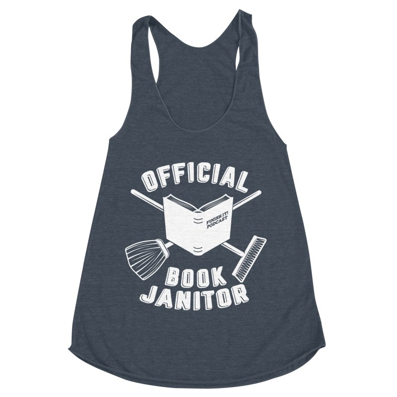 Official Book Janitor (White) Women's Racerback Triblend Tank by Finish It! Podcast Merchzone