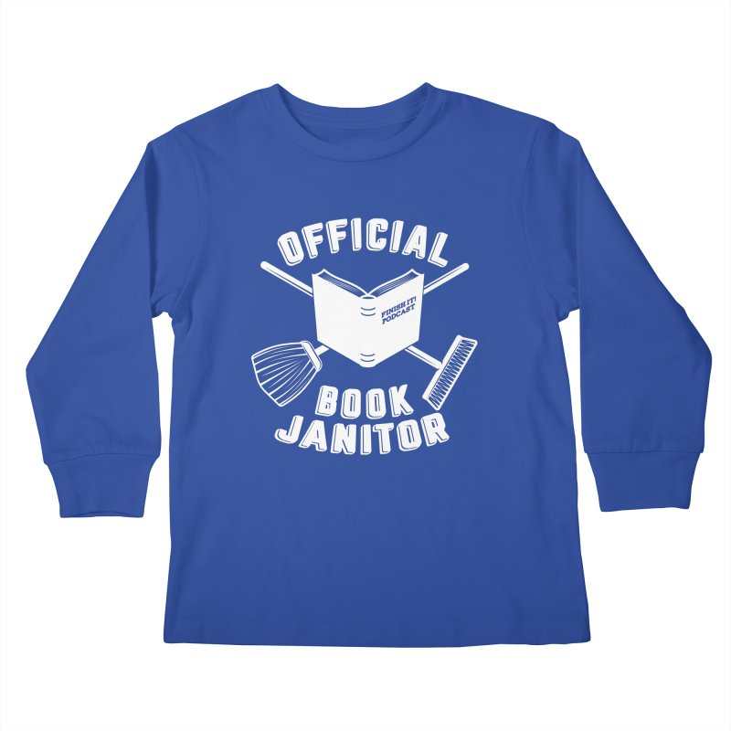 Official Book Janitor (White) Kids Longsleeve T-Shirt by Finish It! Podcast Merchzone