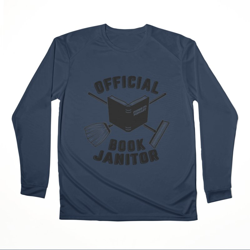 Official Book Janitor (Black) Men's Performance Longsleeve T-Shirt by Finish It! Podcast Merchzone