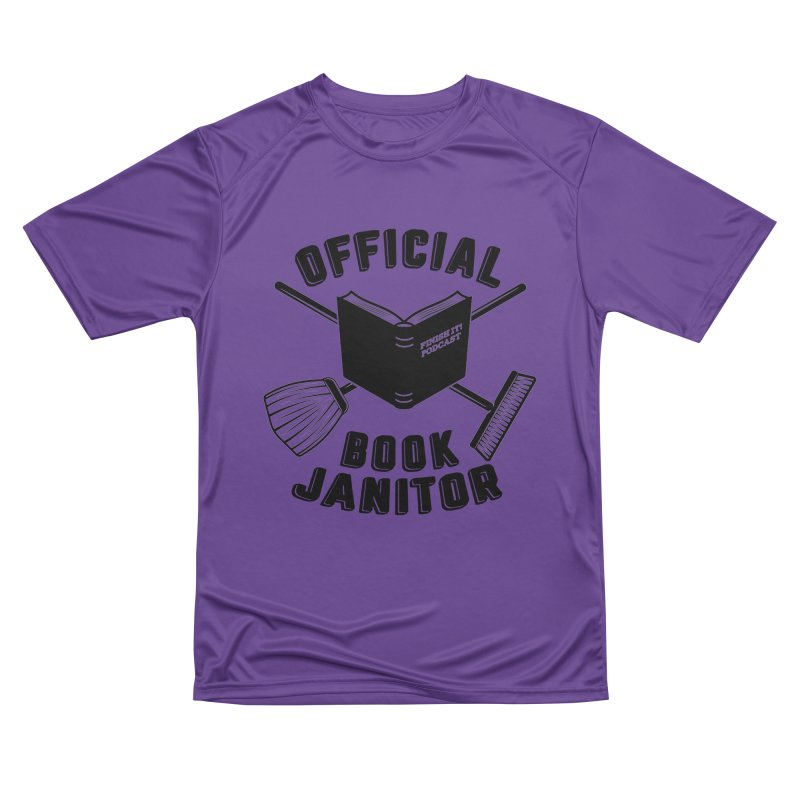 Official Book Janitor (Black) Women's Performance Unisex T-Shirt by Finish It! Podcast Merchzone
