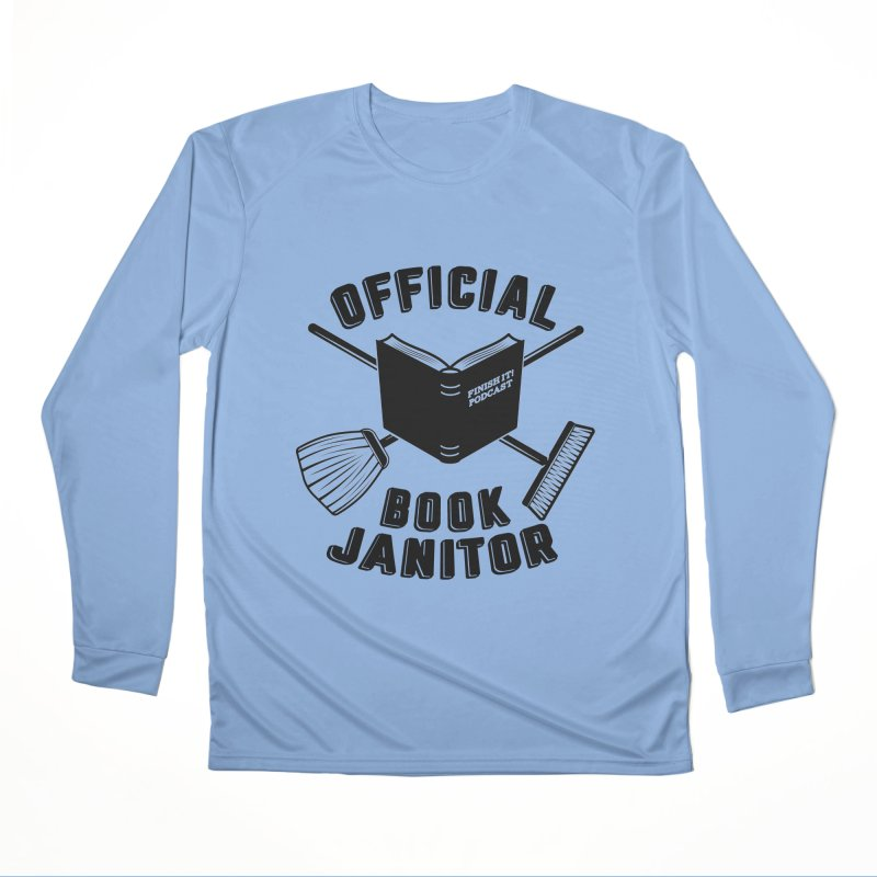 Official Book Janitor (Black) Women's Performance Unisex Longsleeve T-Shirt by Finish It! Podcast Merchzone