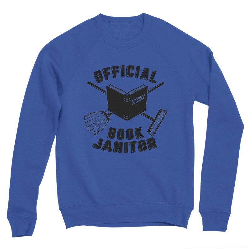 Official Book Janitor (Black) Men's Sponge Fleece Sweatshirt by Finish It! Podcast Merchzone