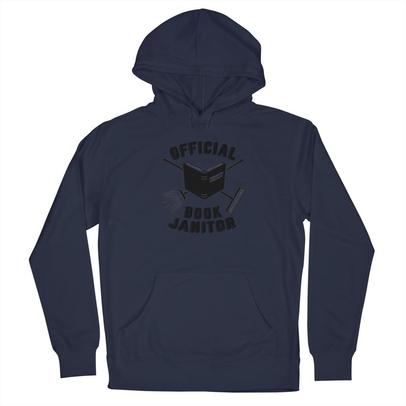 Official Book Janitor (Black) Women's French Terry Pullover Hoody by Finish It! Podcast Merchzone