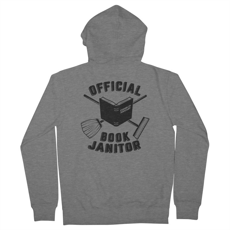 Official Book Janitor (Black) Women's French Terry Zip-Up Hoody by Finish It! Podcast Merchzone