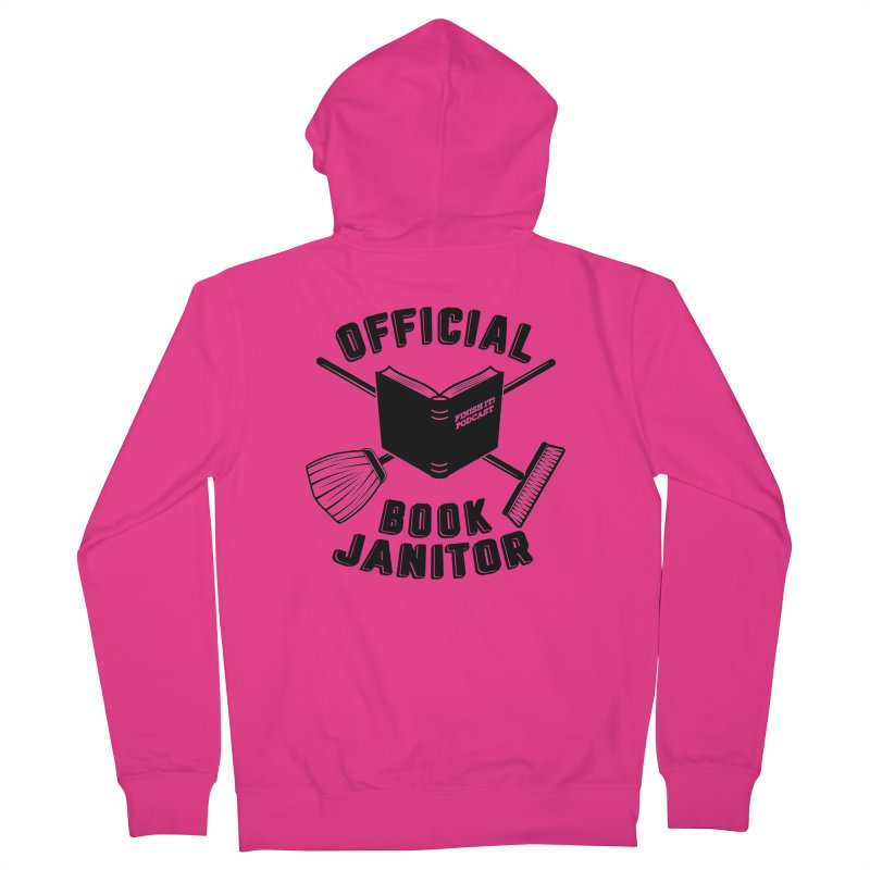 Official Book Janitor (Black) Men's French Terry Zip-Up Hoody by Finish It! Podcast Merchzone