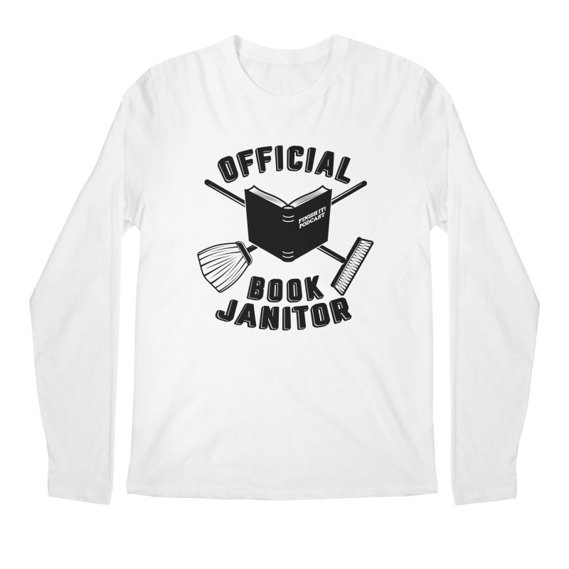 Official Book Janitor (Black) Men's Regular Longsleeve T-Shirt by Finish It! Podcast Merchzone