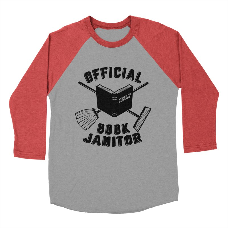 Official Book Janitor (Black) Women's Baseball Triblend Longsleeve T-Shirt by Finish It! Podcast Merchzone