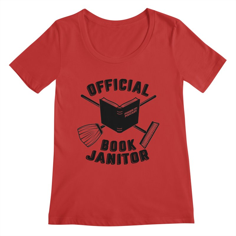 Official Book Janitor (Black) Women's Regular Scoop Neck by Finish It! Podcast Merchzone