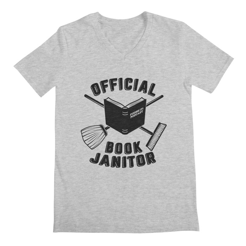 Official Book Janitor (Black) Men's Regular V-Neck by Finish It! Podcast Merchzone