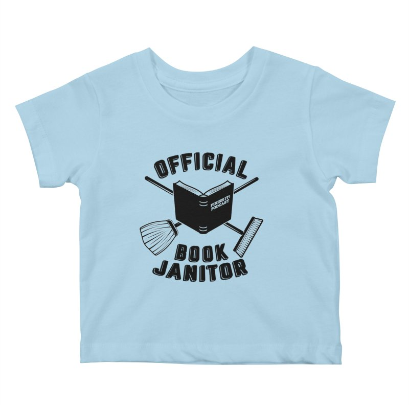 Official Book Janitor (Black) Kids Baby T-Shirt by Finish It! Podcast Merchzone
