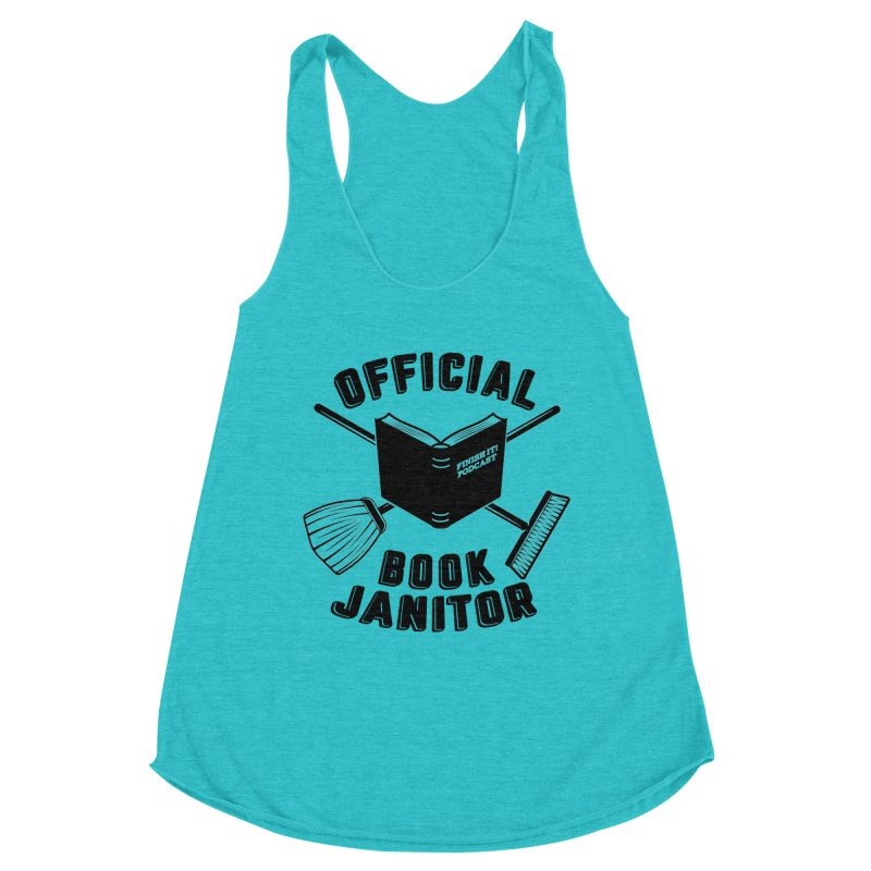 Official Book Janitor (Black) Women's Racerback Triblend Tank by Finish It! Podcast Merchzone