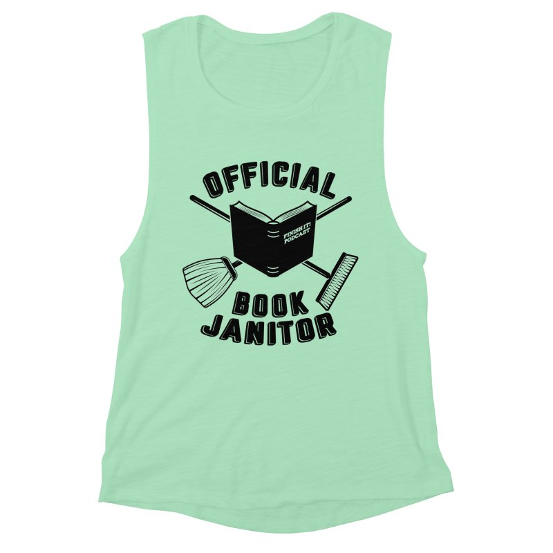 Official Book Janitor (Black) Women's Muscle Tank by Finish It! Podcast Merchzone