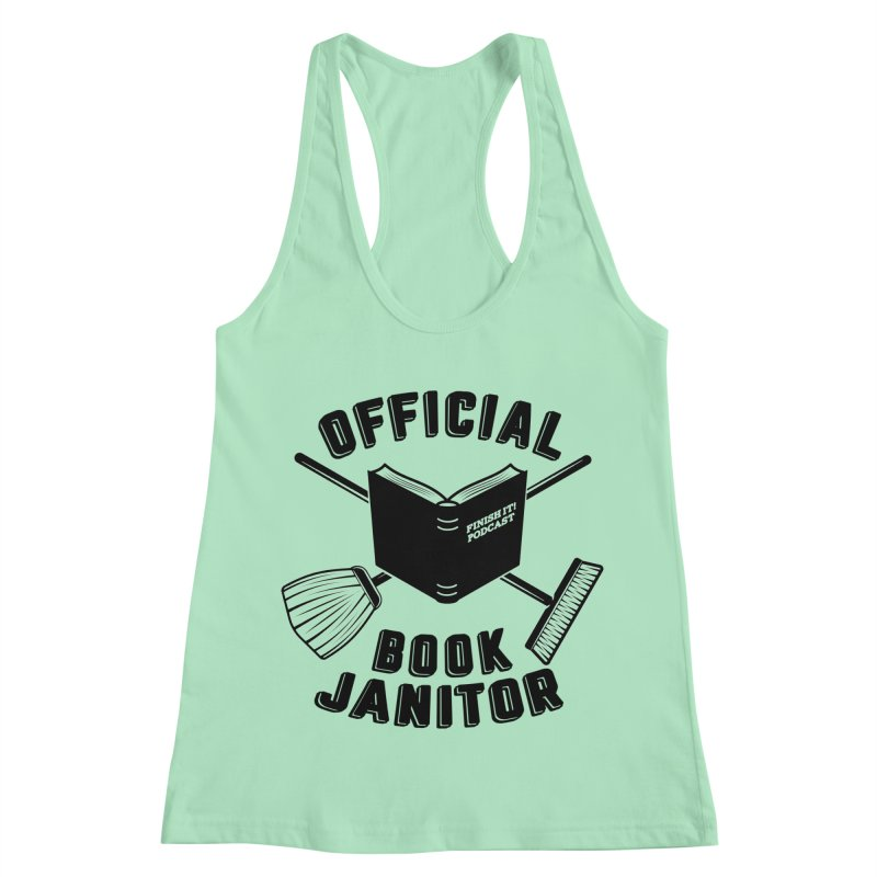 Official Book Janitor (Black) Women's Racerback Tank by Finish It! Podcast Merchzone