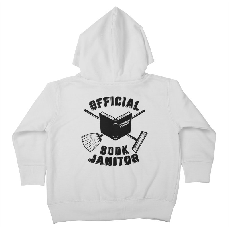 Official Book Janitor (Black) Kids Toddler Zip-Up Hoody by Finish It! Podcast Merchzone