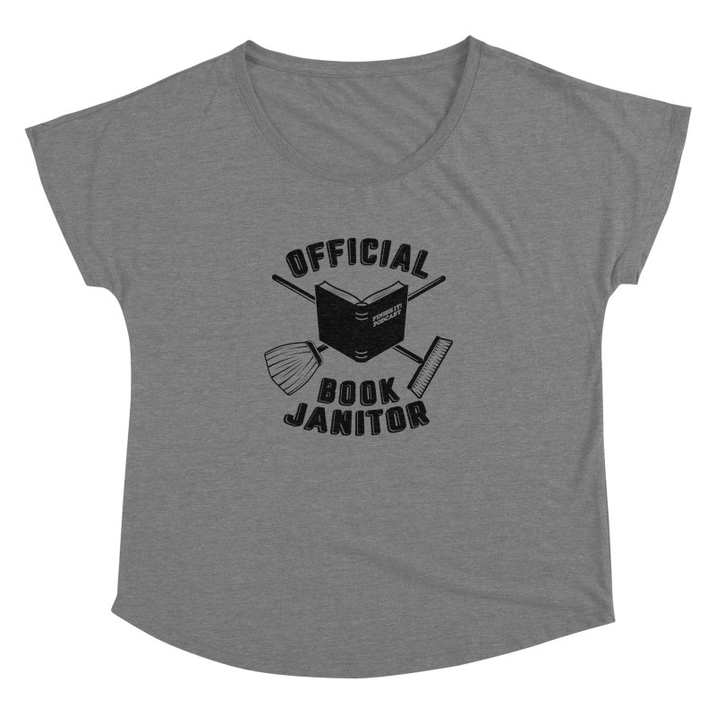 Official Book Janitor (Black) Women's Dolman Scoop Neck by Finish It! Podcast Merchzone