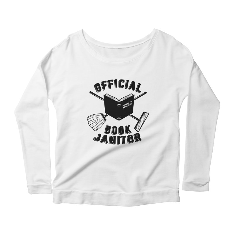 Official Book Janitor (Black) Women's Scoop Neck Longsleeve T-Shirt by Finish It! Podcast Merchzone
