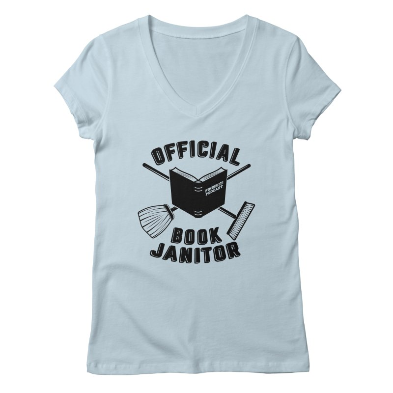 Official Book Janitor (Black) Women's V-Neck by Finish It! Podcast Merchzone