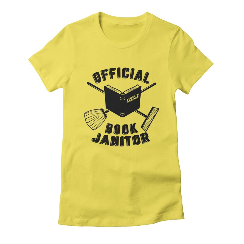 Official Book Janitor (Black) Women's T-Shirt by Finish It! Podcast Merchzone