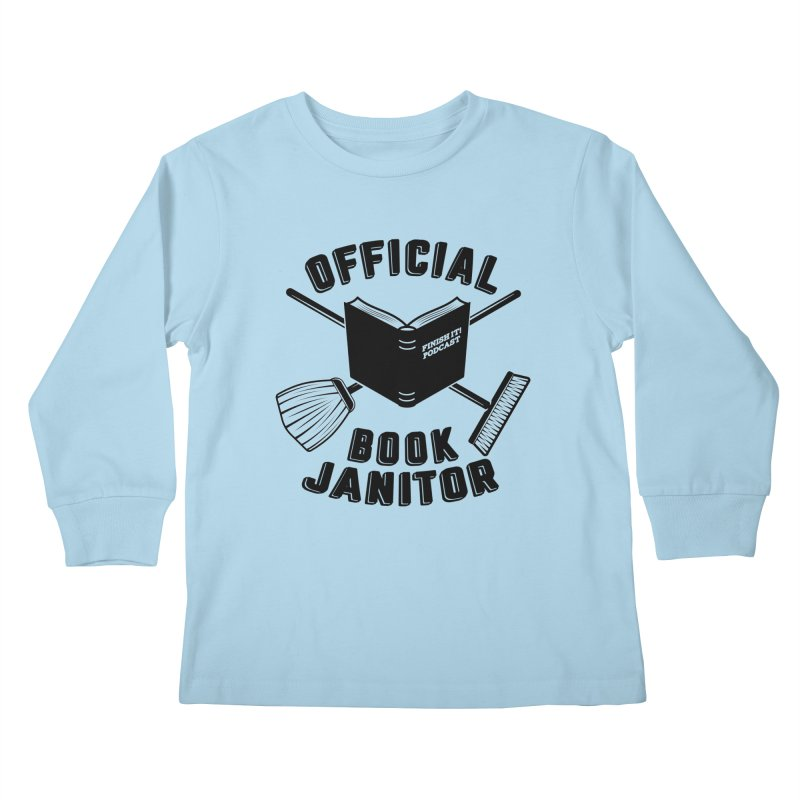 Official Book Janitor (Black) Kids Longsleeve T-Shirt by Finish It! Podcast Merchzone