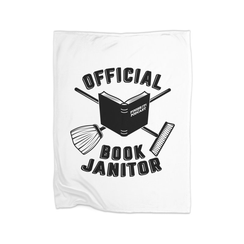 Official Book Janitor (Black) Home Fleece Blanket Blanket by Finish It! Podcast Merchzone