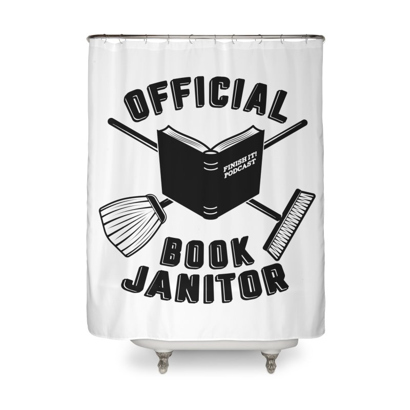 Official Book Janitor (Black) Home Shower Curtain by Finish It! Podcast Merchzone