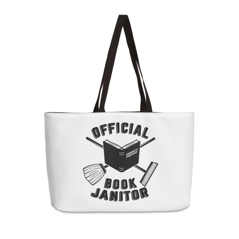 Official Book Janitor (Black) Accessories Weekender Bag Bag by Finish It! Podcast Merchzone