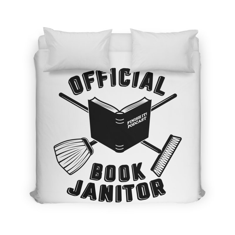 Official Book Janitor (Black) Home Duvet by Finish It! Podcast Merchzone