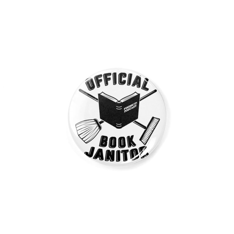 Official Book Janitor (Black) Accessories Button by Finish It! Podcast Merchzone