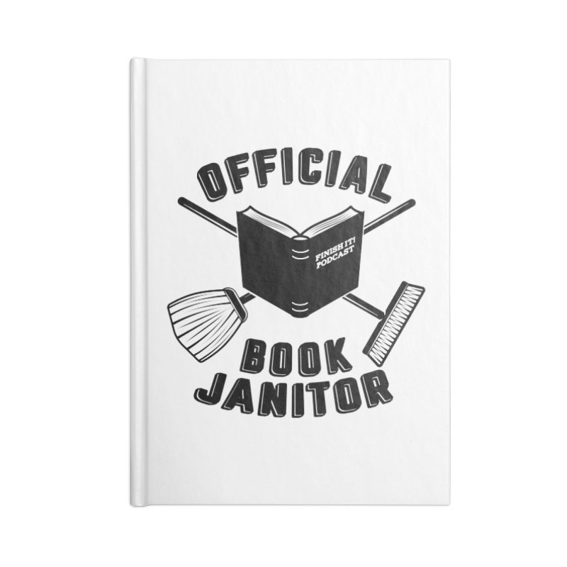 Official Book Janitor (Black) Accessories Blank Journal Notebook by Finish It! Podcast Merchzone