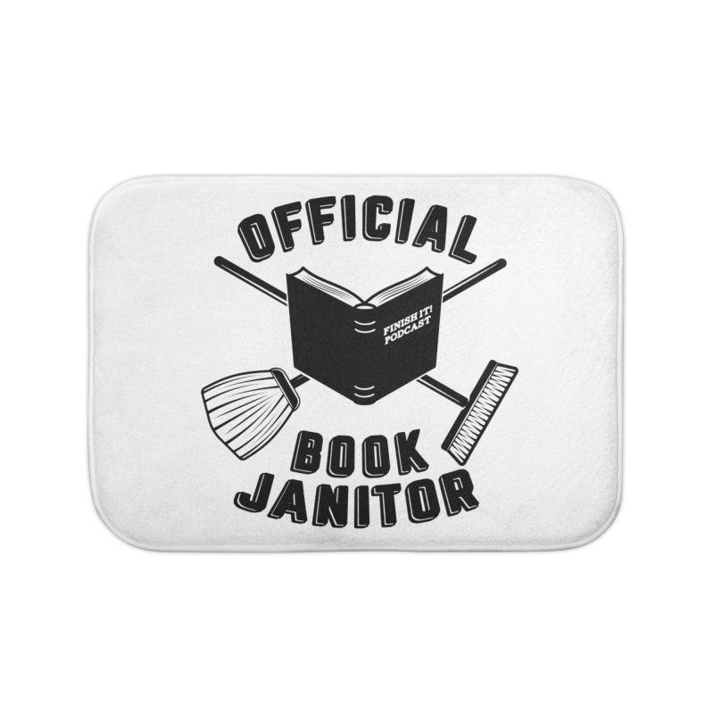 Official Book Janitor (Black) Home Bath Mat by Finish It! Podcast Merchzone