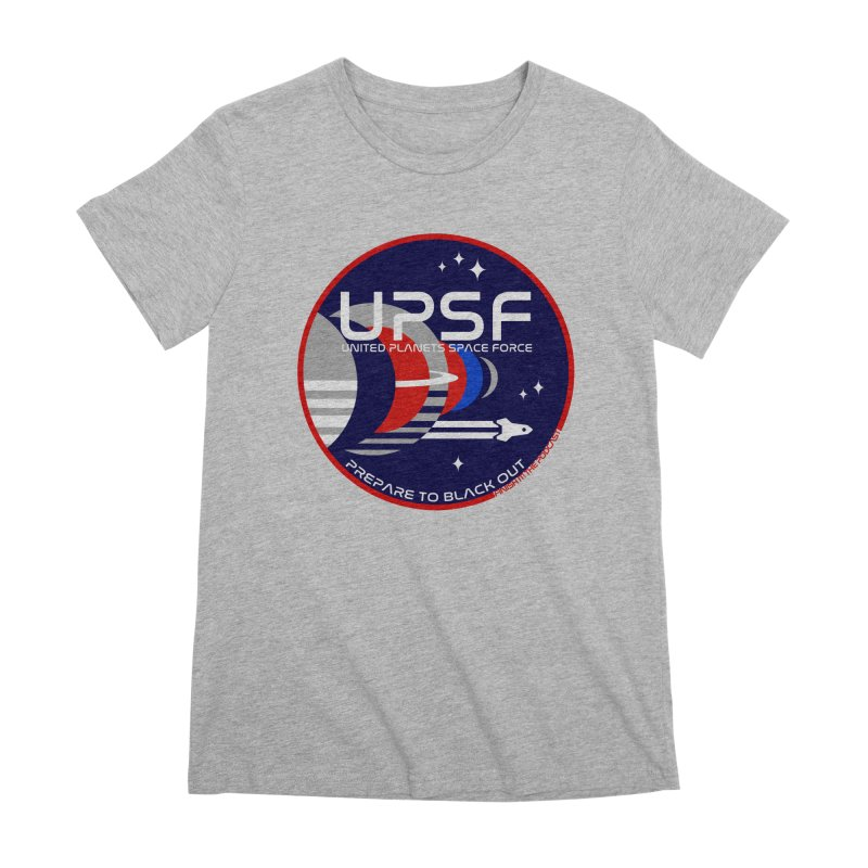 United Planets Space Force Logo Women's Premium T-Shirt by Finish It! Podcast Merchzone