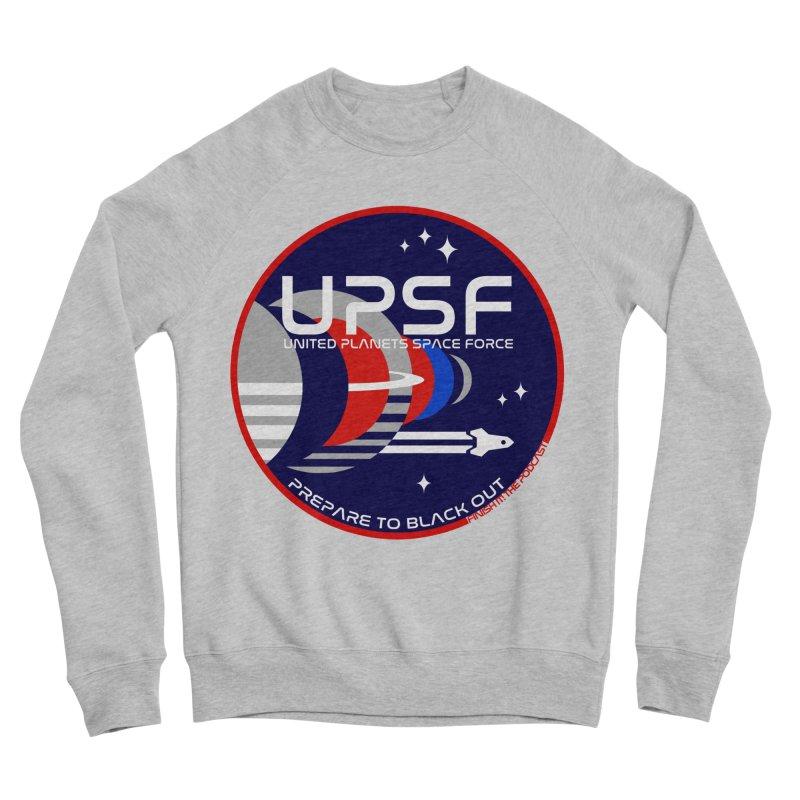 United Planets Space Force Logo Women's Sponge Fleece Sweatshirt by Finish It! Podcast Merchzone