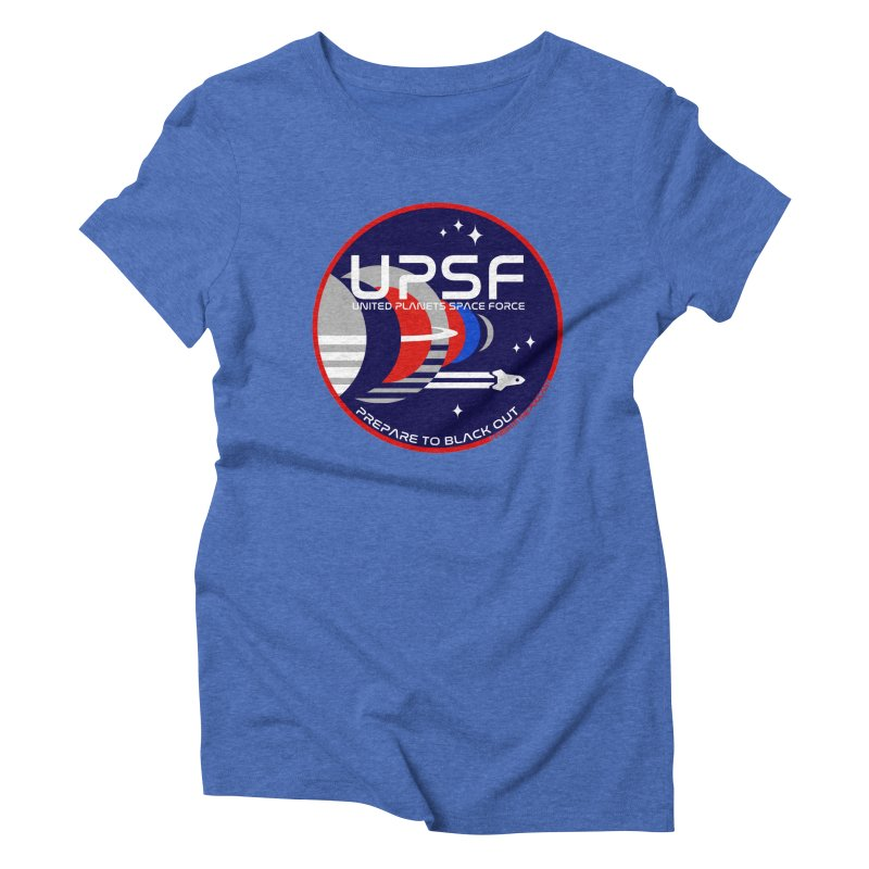 United Planets Space Force Logo Women's Triblend T-Shirt by Finish It! Podcast Merchzone
