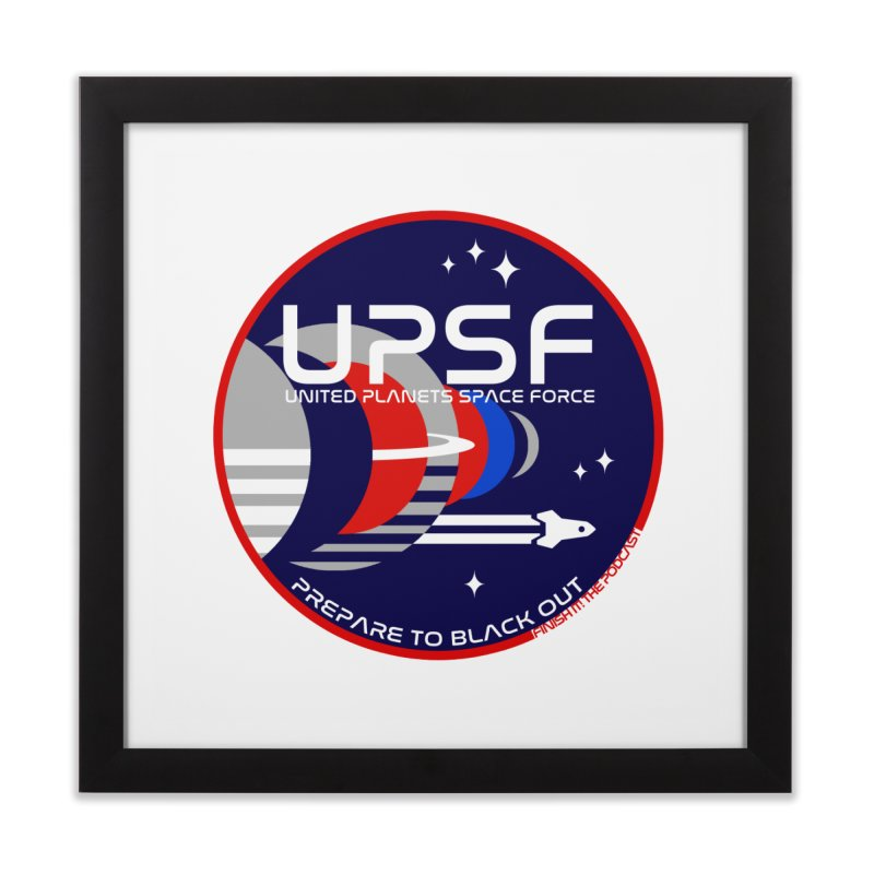 United Planets Space Force Logo Home Framed Fine Art Print by Finish It! Podcast Merchzone