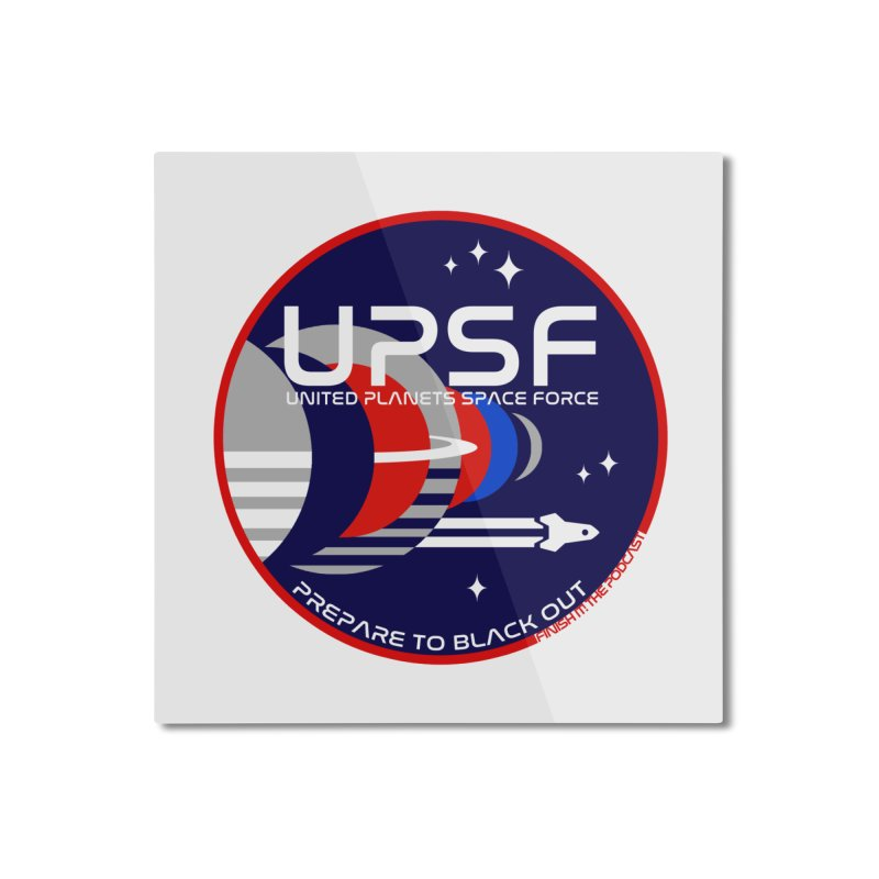 United Planets Space Force Logo Home Mounted Aluminum Print by Finish It! Podcast Merchzone