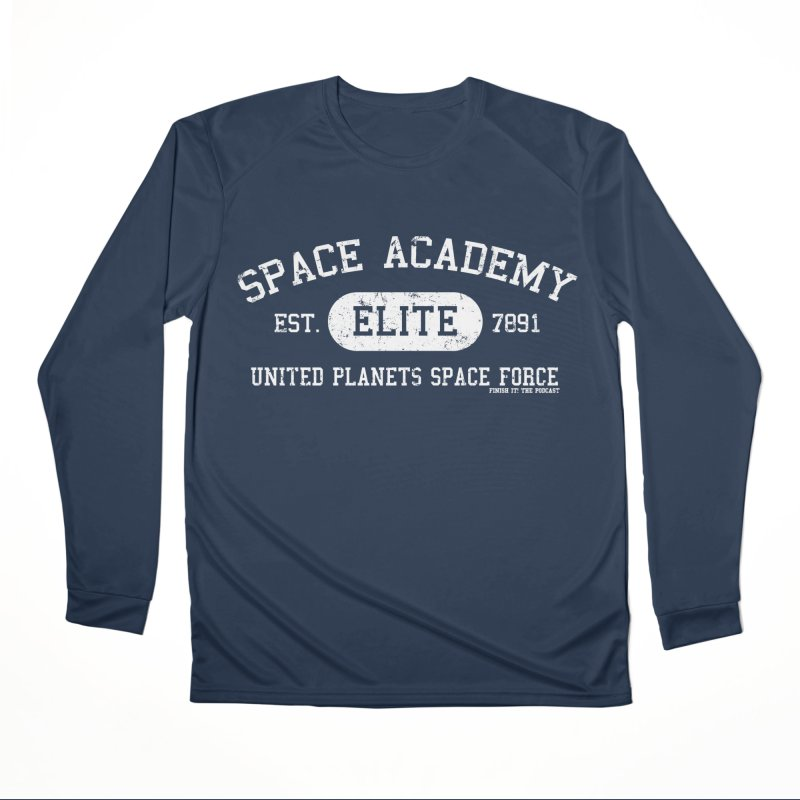 Space Academy Collegiate (White) Women's Performance Unisex Longsleeve T-Shirt by Finish It! Podcast Merchzone