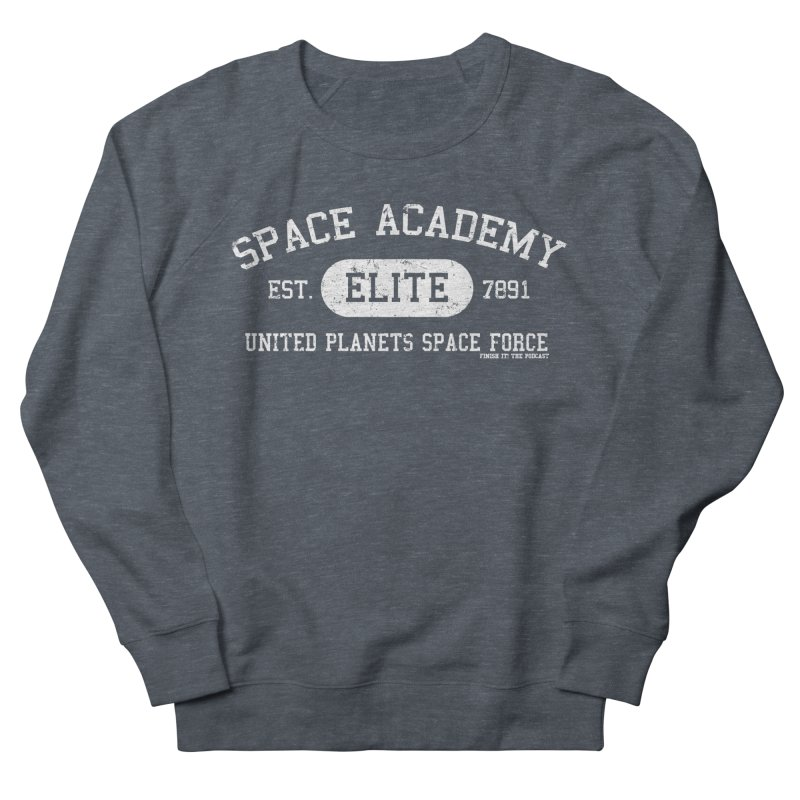Space Academy Collegiate (White) Women's French Terry Sweatshirt by Finish It! Podcast Merchzone