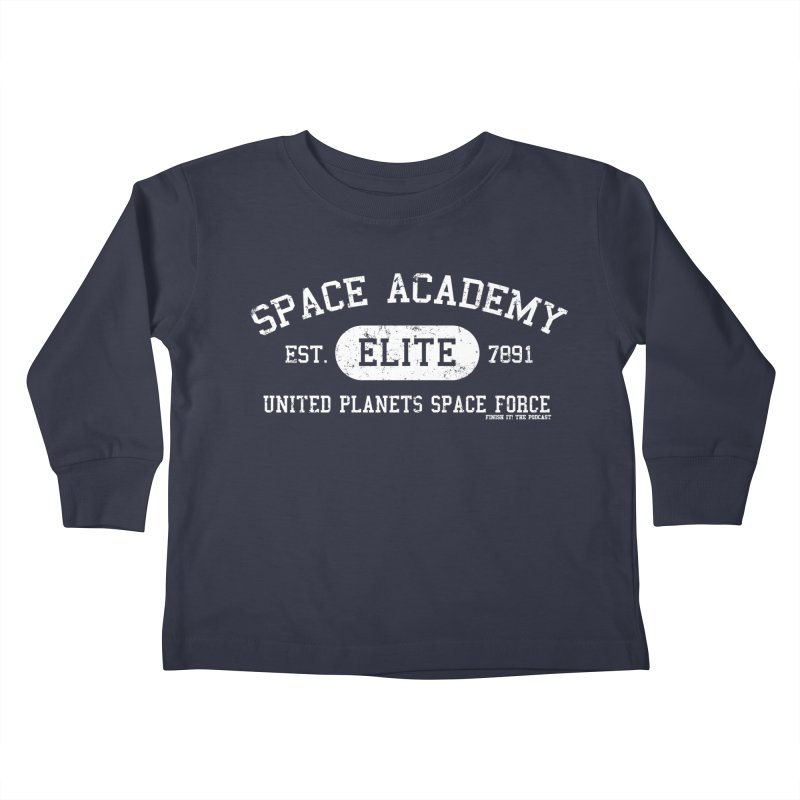 Space Academy Collegiate (White) Kids Toddler Longsleeve T-Shirt by Finish It! Podcast Merchzone
