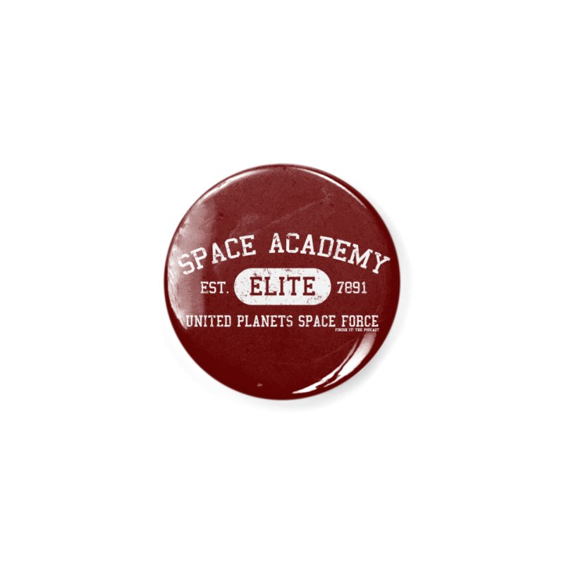 Space Academy Collegiate (White) Accessories Button by Finish It! Podcast Merchzone