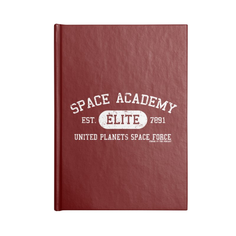 Space Academy Collegiate (White) Accessories Blank Journal Notebook by Finish It! Podcast Merchzone
