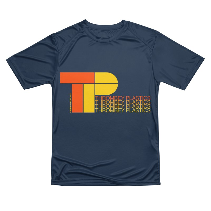 Thrombey Plastics Women's Performance Unisex T-Shirt by Finish It! Podcast Merchzone