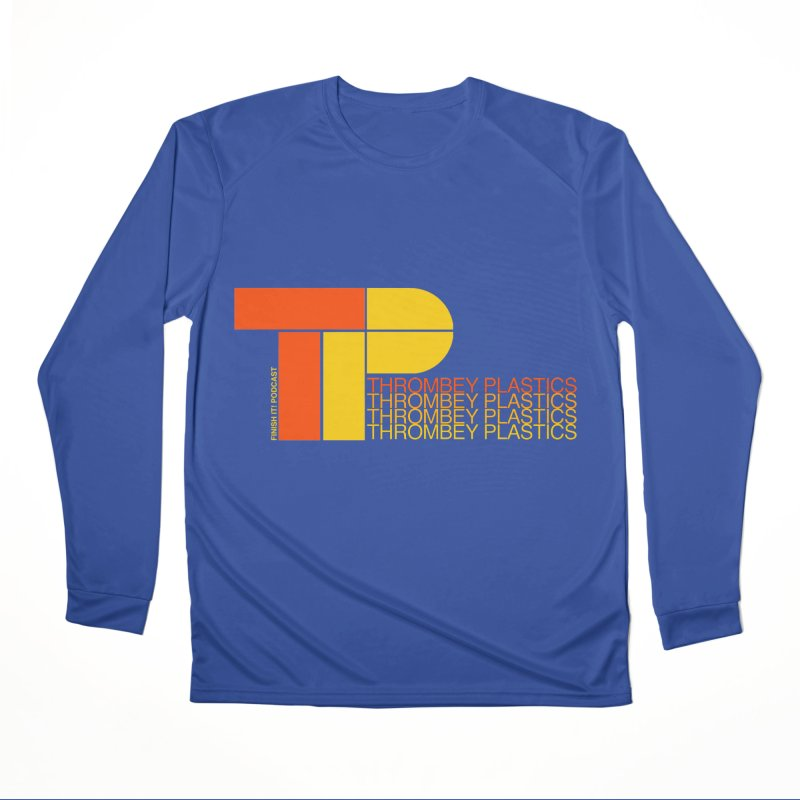 Thrombey Plastics Men's Performance Longsleeve T-Shirt by Finish It! Podcast Merchzone