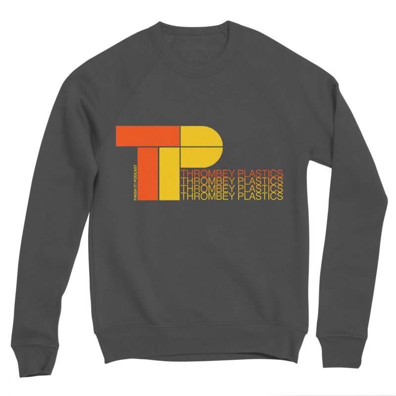 Thrombey Plastics Men's Sponge Fleece Sweatshirt by Finish It! Podcast Merchzone