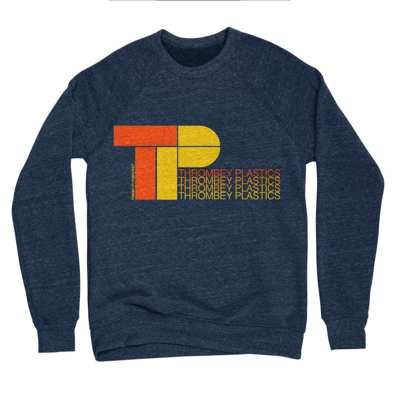 Thrombey Plastics Men's Sponge Fleece Sweatshirt by Finish It! Podcast Merchzone