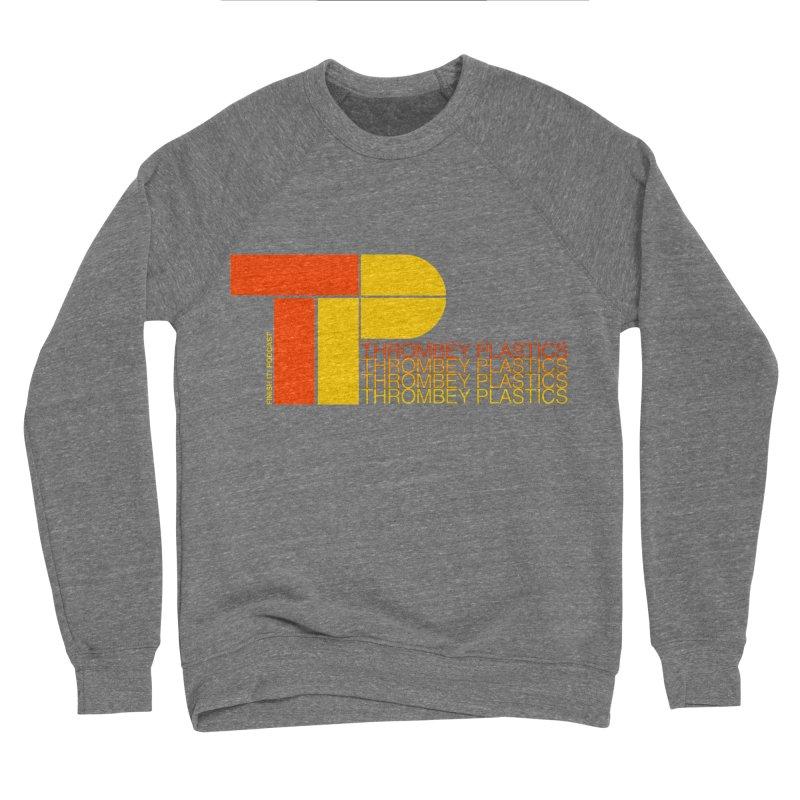 Thrombey Plastics Women's Sponge Fleece Sweatshirt by Finish It! Podcast Merchzone