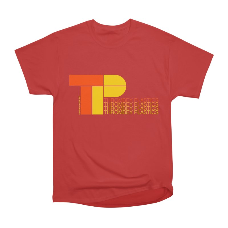 Thrombey Plastics Women's Heavyweight Unisex T-Shirt by Finish It! Podcast Merchzone